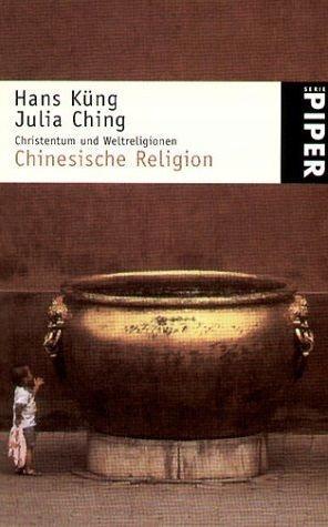Hans Kung, Julia Ching - Chinesische Religion