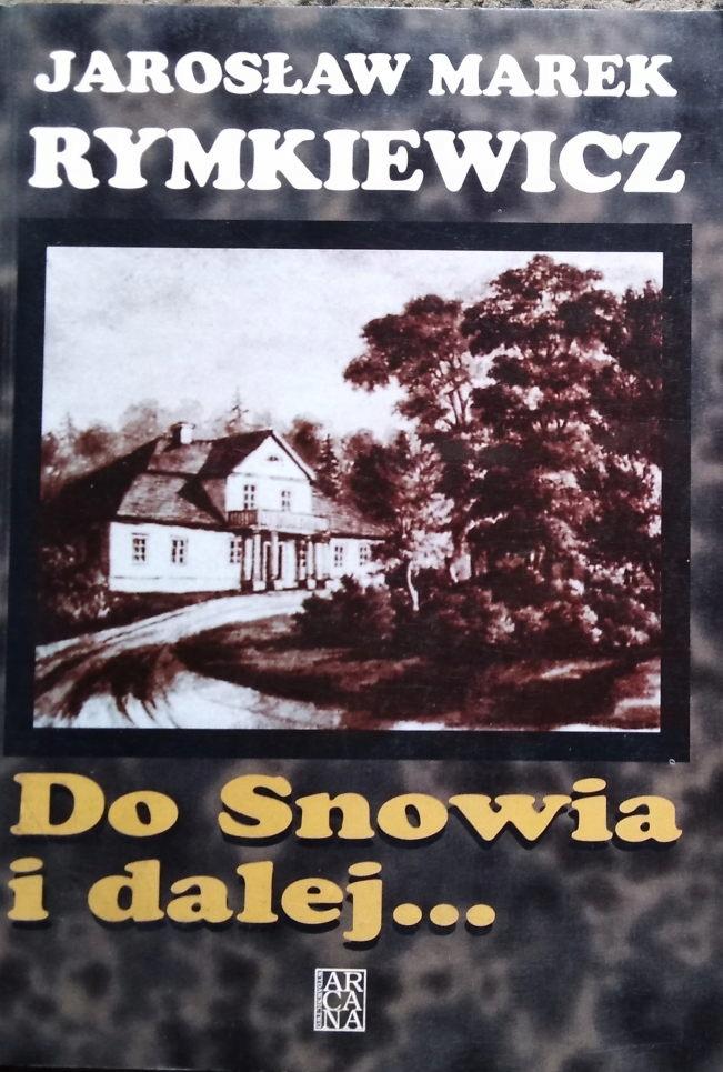 Rymkiewicz DO SNOWIA I DALEJ