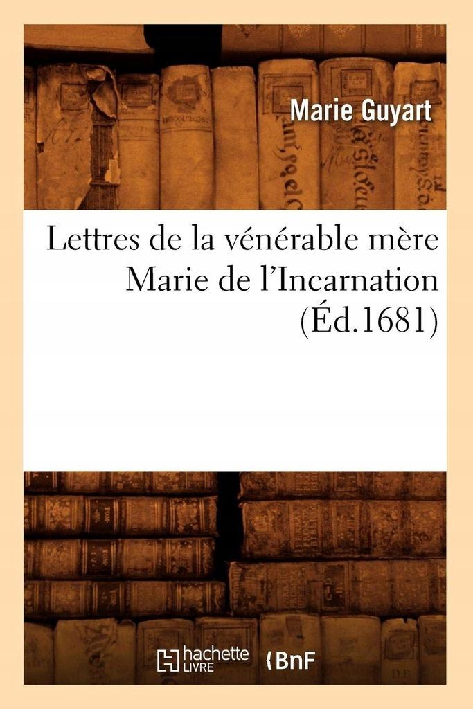 GUYART M - Lettres de la vnrable mre Marie de l'In
