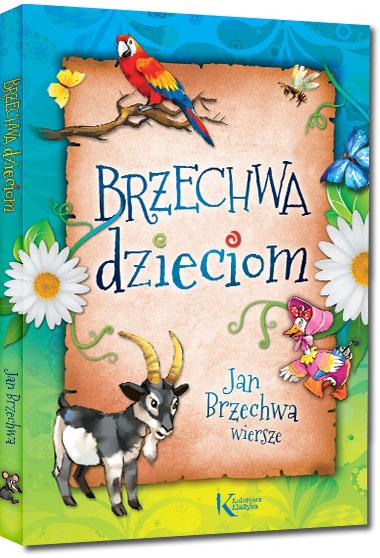 Jan Brzechwa Dzieciom Wiersze Leń Samochwała Kolor
