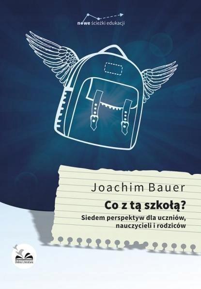 CO Z TĄ SZKOŁĄ?, JOACHIM BAUER