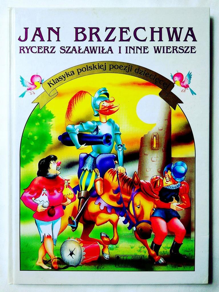 Jan Brzechwa Rycerz Szaławiła I Inne Wiersze