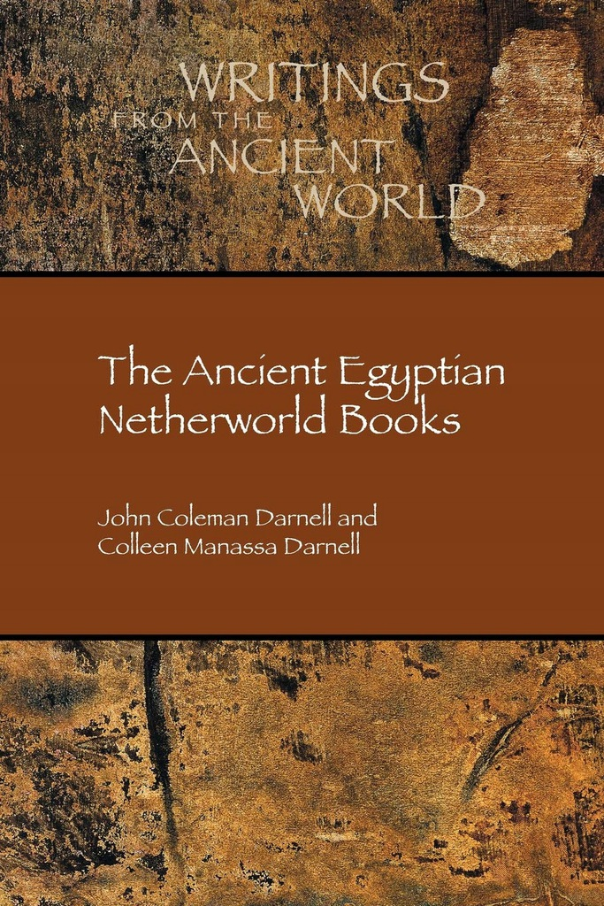 John Coleman Darnell - The Ancient Egyptian Nether