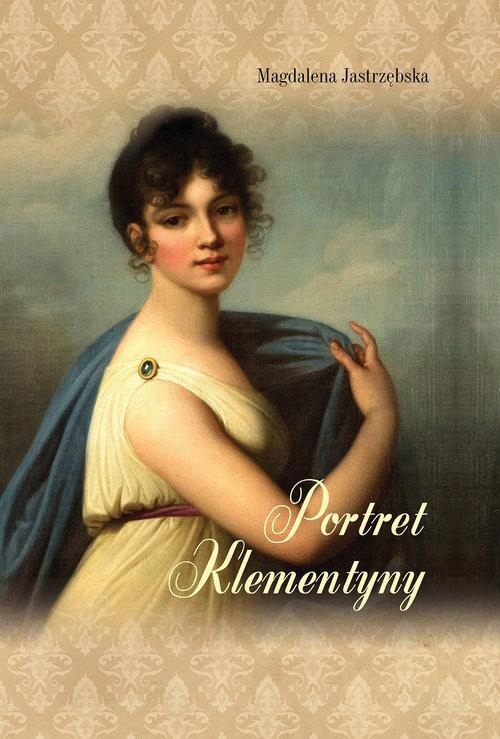 PORTRET KLEMENTYNY, JASTRZĘBSKA MAGDALENA