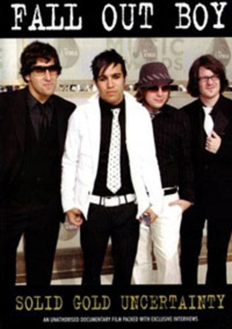 Fall Out Boy: Solid Gold Uncertainty (2006)