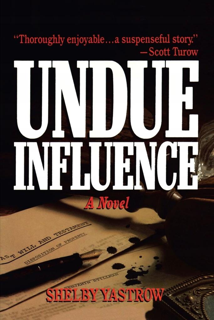 Shelby Yastrow - Undue Influence: A Novel