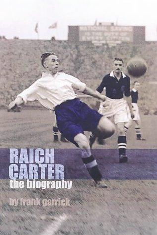 Frank Garrick - Raich Carter: The Story of One of