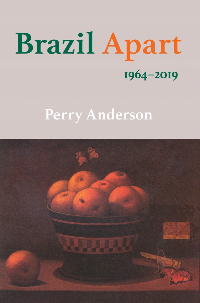 Perry Anderson - Brazil Apart 1964 2019