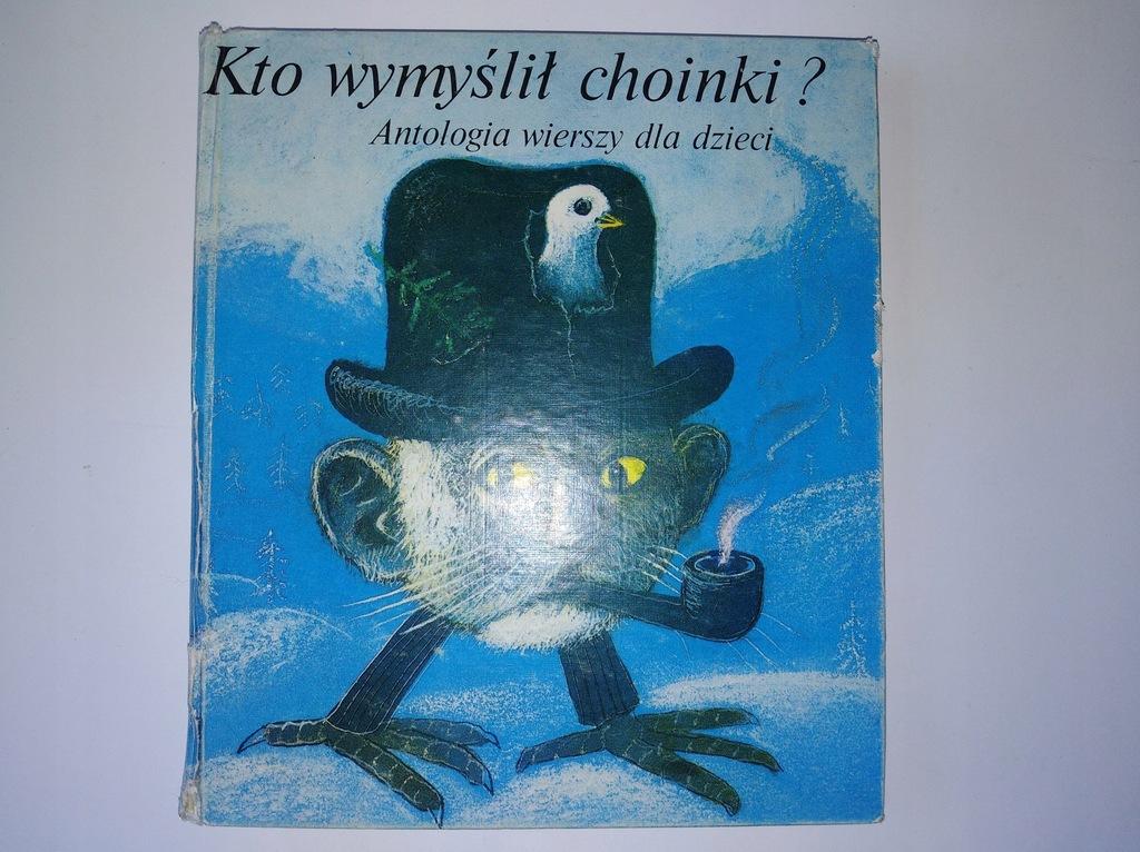 Kto Wymyślił Choinki Antologia Il Józef Wilkoń 7621055687