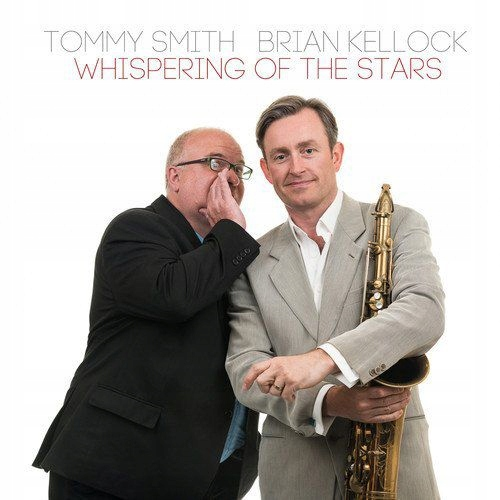 TOMMY SMITH+BRIAN KELLOCK: WHISPERING OF THE STARS
