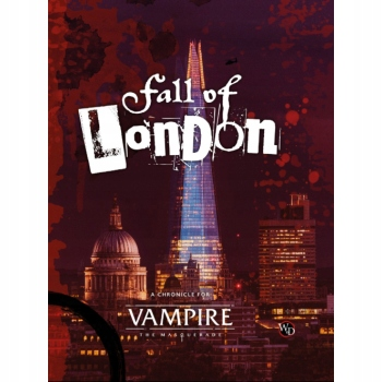 Vampire the Masquerade 5ed - Fall of London