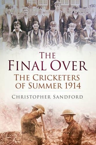 Christopher Sandford - The Final Over: The Cricket