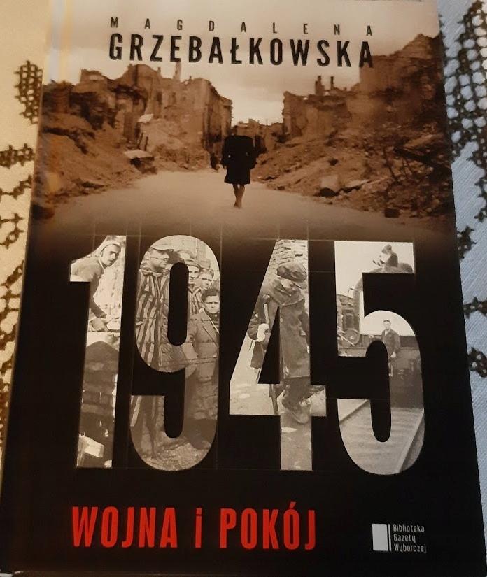 GRZEBAŁTOWSKA - 1945. Wojna i pokój
