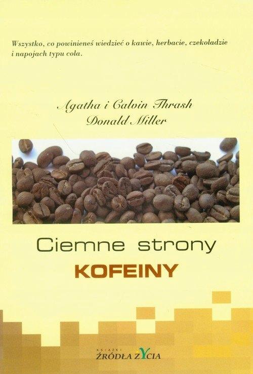Ciemne strony kofeiny Thrash Agatha, Thrash Calvin