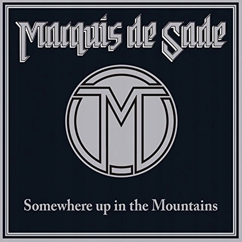 MARQUIS DE SADE Somewhere Up in Mountains _NWOBHM