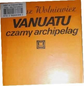 Vanuatu czarny archipelag - Janusz Wolniewicz