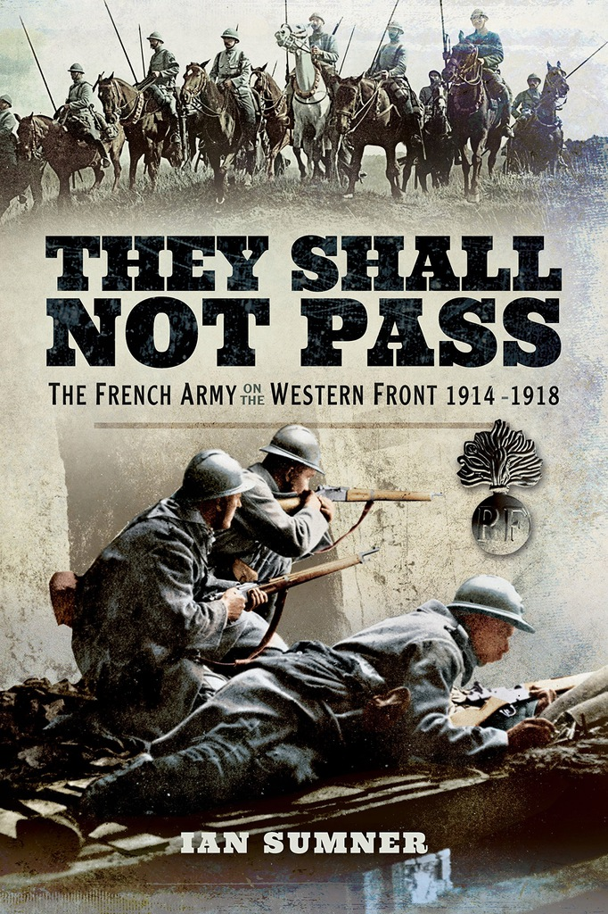 Ian Sumner - They Shall Not Pass: The French Army