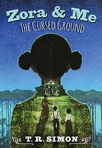 T R Simon - Zora and Me: The Cursed Ground