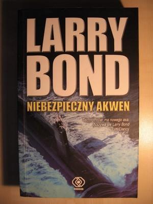 LARRY BOND NIEBEZPIECZNY AKWEN :)