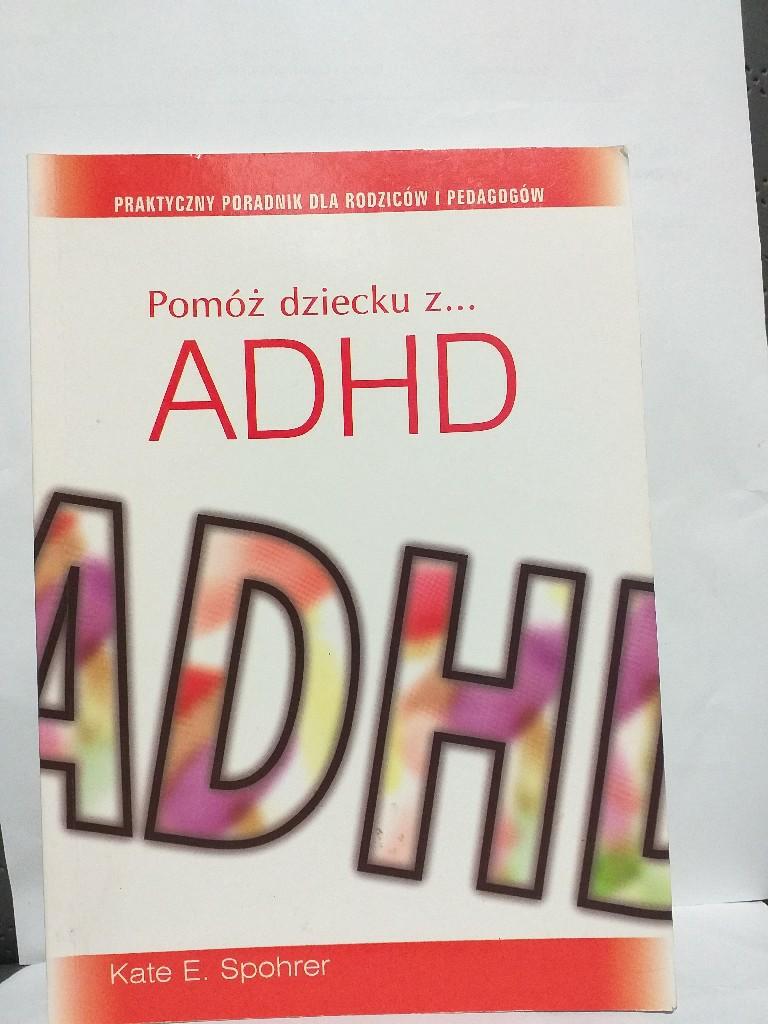 Pomóż dziecku z ADHD Kate E. Spoher