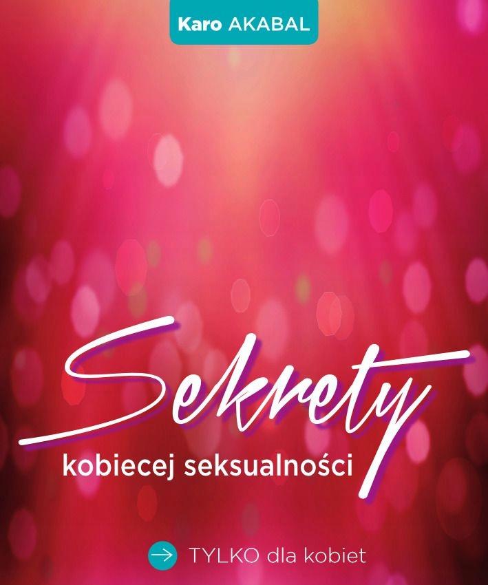 Sekrety kobiecej seksualnosci Akabal Karo