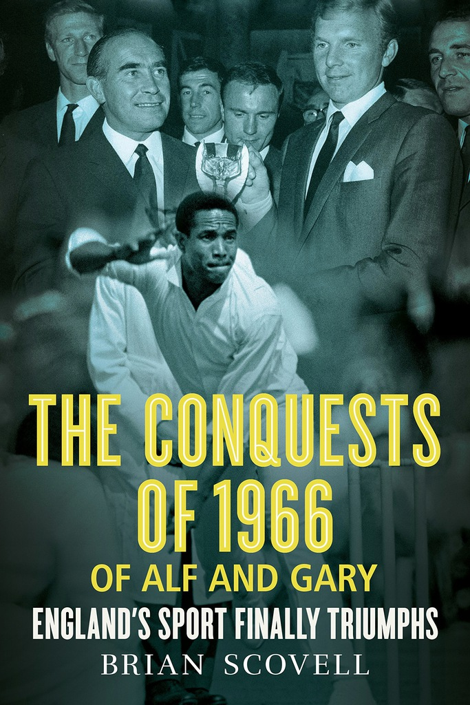 Brian Scovell - The Conquests of 1966 of Alf and G