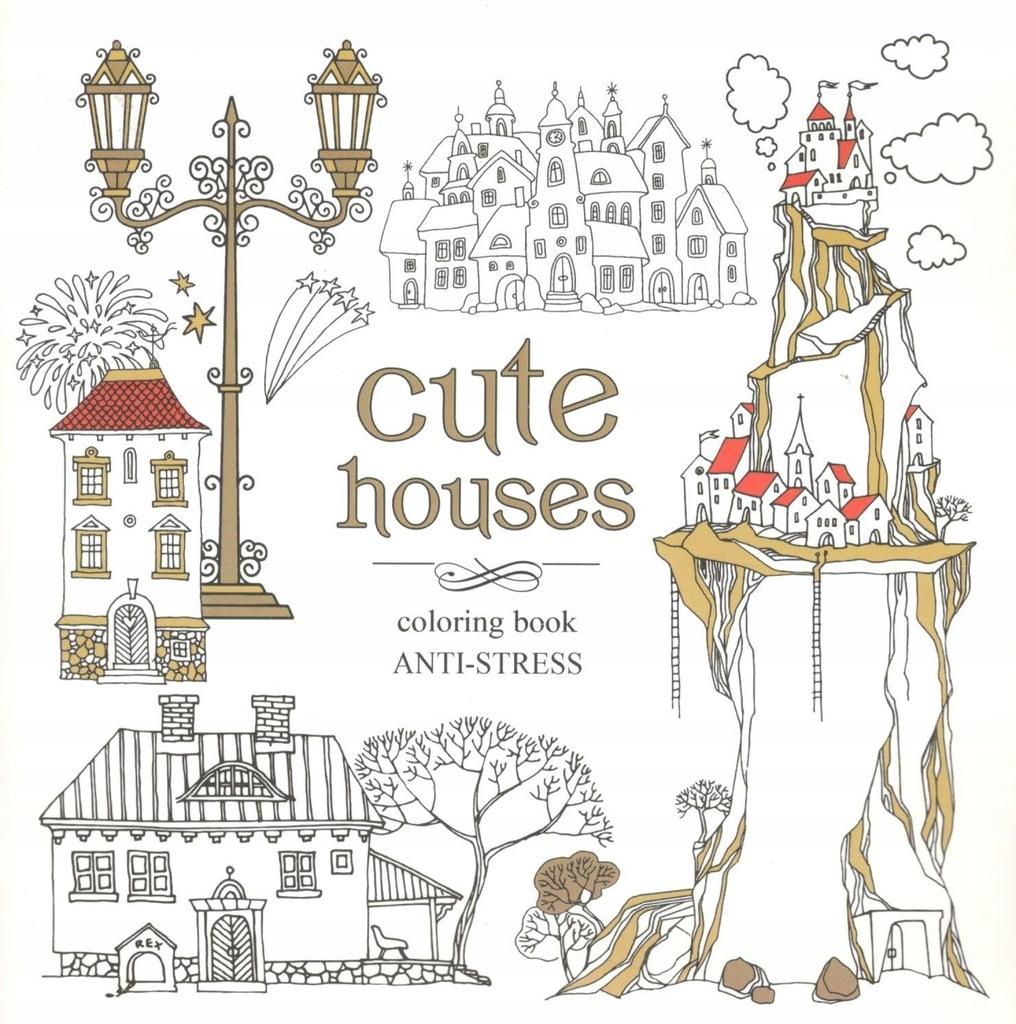 Kolorowanka Antystresowa Cute Houses 9250717844 Oficjalne Archiwum Allegro