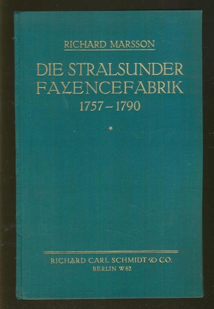Die stralsunder Fayencefabrik 1757-1790; 1928