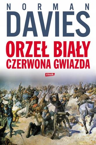 ORZEŁ BIAŁY, CZERWONA GWIAZDA. WOJNA POLSKO-BOLS..