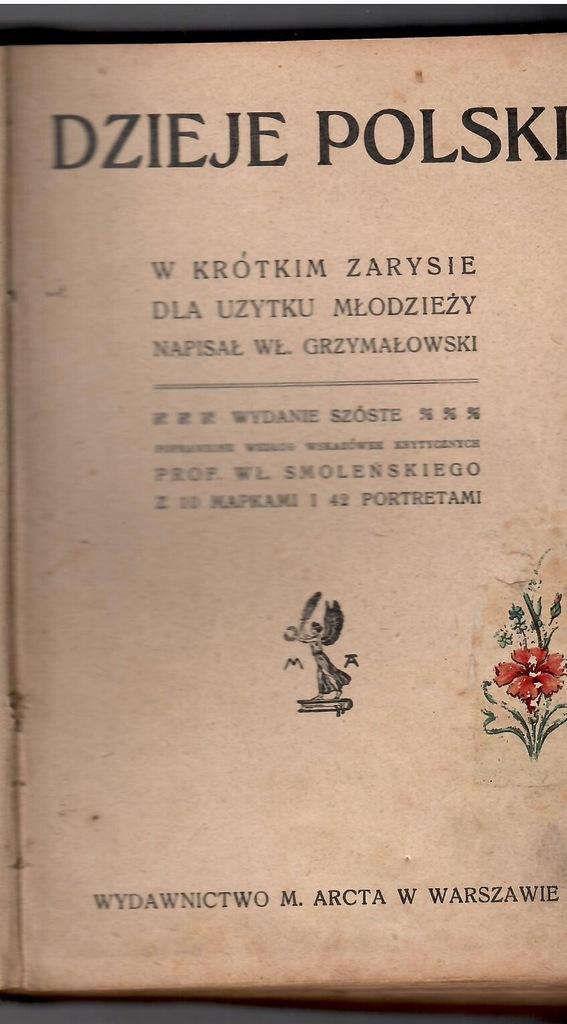 DZIEJE POLSKI , W GRZYMAŁOWSKI 1915
