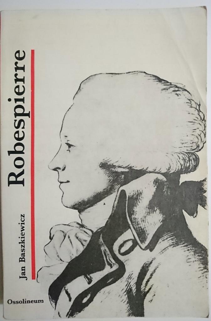 Znalezione obrazy dla zapytania: Jan Baszkiewicz : Maksymilian Robespierre
