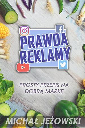 PRAWDA REKLAMY - Michał Jeżowski - Książka