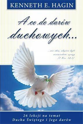 A CO DO DARÓW DUCHOWYCH, KENNETH E. HAGIN