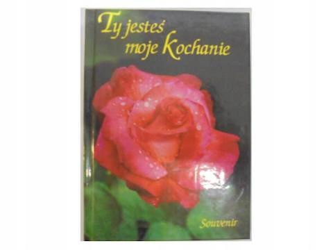 Ty Jesteś Moje Kochanie Wiersze 24h Wys 7707861351