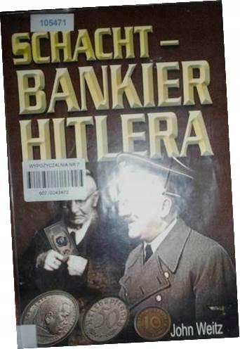 Schacht- Bankier Hitlera - John Weitz