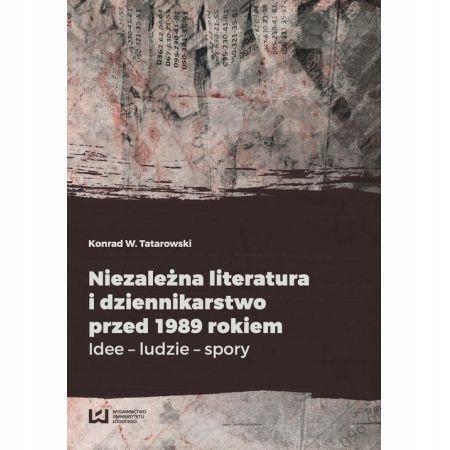 Niezależna literatura i dziennikarstwo przed 1989