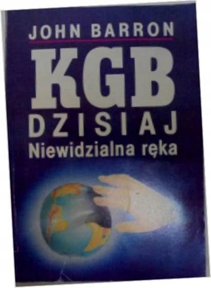 KGB dzisiaj niewidzialna ręka - John Barron