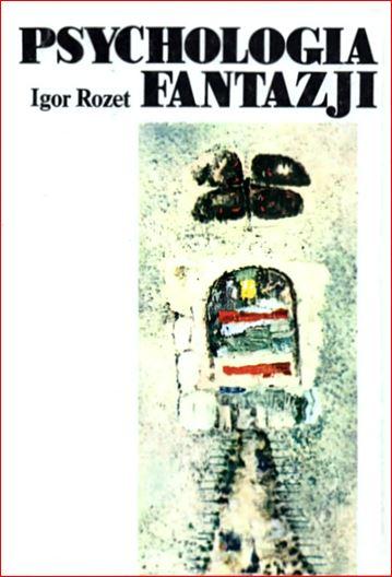 Znalezione obrazy dla zapytania: Igor Rozet : Psychologia fantazji