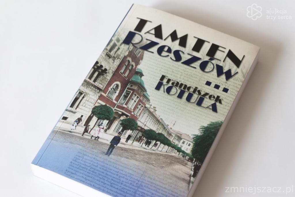 "Książka ""Tamten Rzeszów"" Franciszek Kotula"