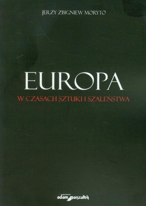 Europa w czasach sztuki i szaleństwa