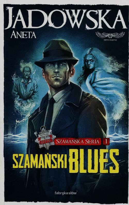 Szamańska Seria 1 Szamański blues Aneta Jadowska