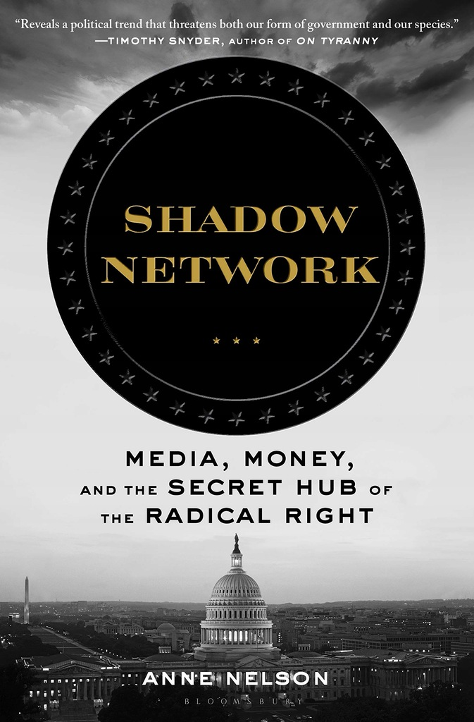 Anne Nelson - Shadow Network Media Money and the S