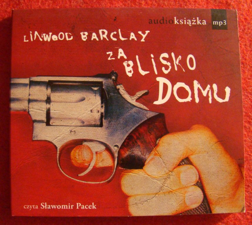 książka audio - Linwood Barclay, Za blisko domu