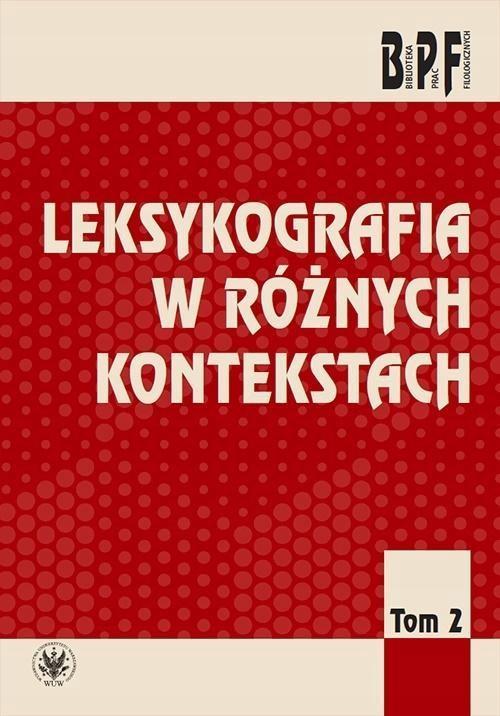 LEKSYKOGRAFIA W RÓŻNYCH KONTEKSTACH T.2