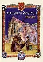 O POLSKICH ŚWIĘTYCH DZIECIOM Skarżyńska Ewa