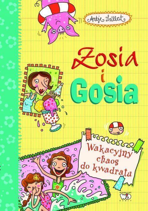 ZOSIA I GOSIA. WAKACYJNY CHAOS DO KWADRATU
