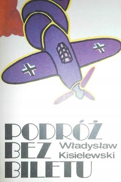 Podróż bez biletu - Władysław Kisielewski