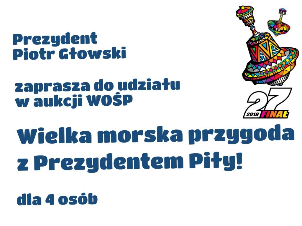 Wielka morska przygoda z Prezydentem Miasta Piły!