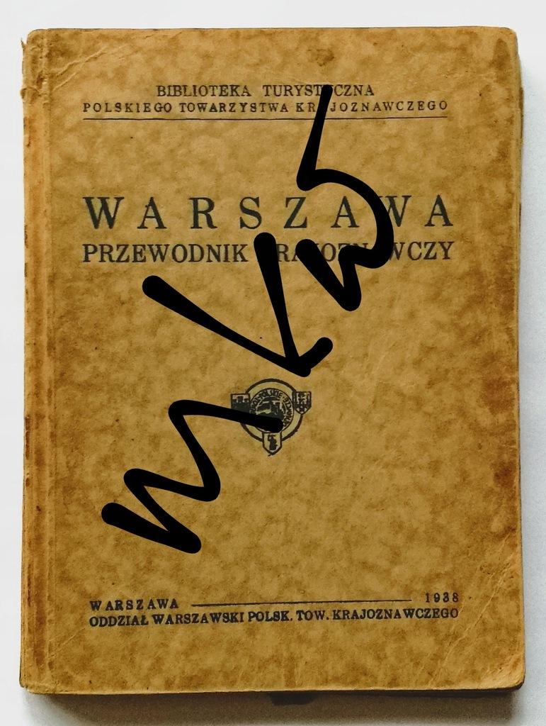 POLSKA Warszawa Przewodnik Krajoznawczy 1938 rok.