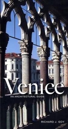 Richard Goy - Venice: An Architectural Guide
